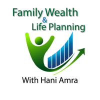 Family Wealth and Life Planning with Hani Amra podcast