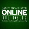 James McAllister Online Audio Blog - Business, Marketing, Entrepreneurship