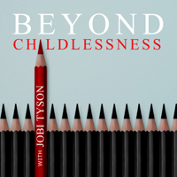 Beyond Childlessness podcast