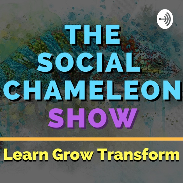 The Social Chameleon Show podcast show image