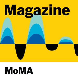 The MoMA Magazine Podcast