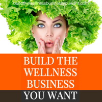 Build the Wellness Business You WANT with mo podcast