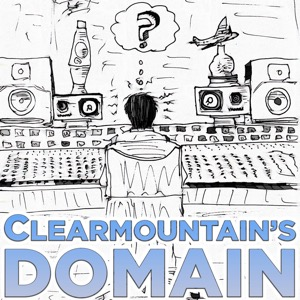 Clearmountain's Domain: Stories from Bob Clearmountain's Legendary Career