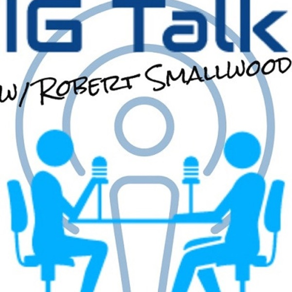 IG Talk w/ Robert Smallwood