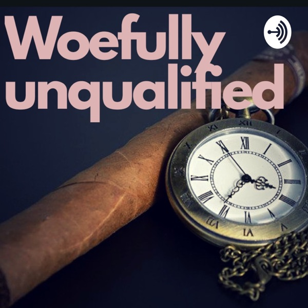 Woefully unqualified