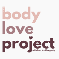 Podcast cover art for The BodyLove Project with Jessi Haggerty