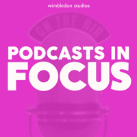 Podcasts in Focus podcast
