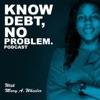 Know Debt, No Problem Podcast with Mary A. Wheeler artwork
