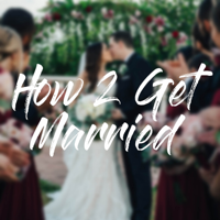 How 2 Get Married podcast