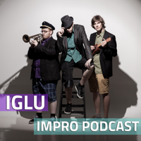 IGLU Impro Podcast podcast