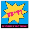 Favorite F*ing Thing! artwork