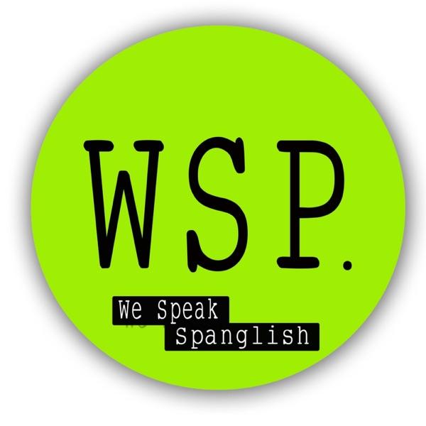 We Speak Spanglish Podcast