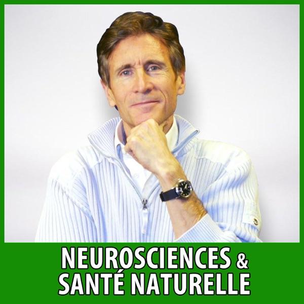 Neurosciences & Santé Naturelle avec Dr Yann Rougier