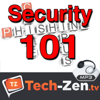 Security 101 (Audio Only) - Tech-zen.tv podcast