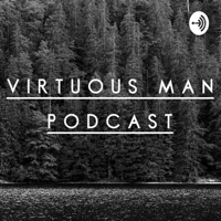 Virtuous Man Podcast podcast