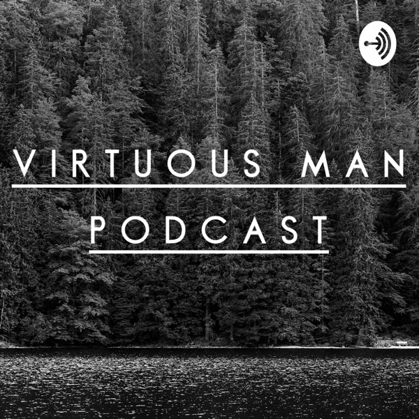 Virtuous Man Podcast