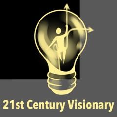 21st Century Visionary