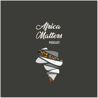 The Africa Matters Podcast