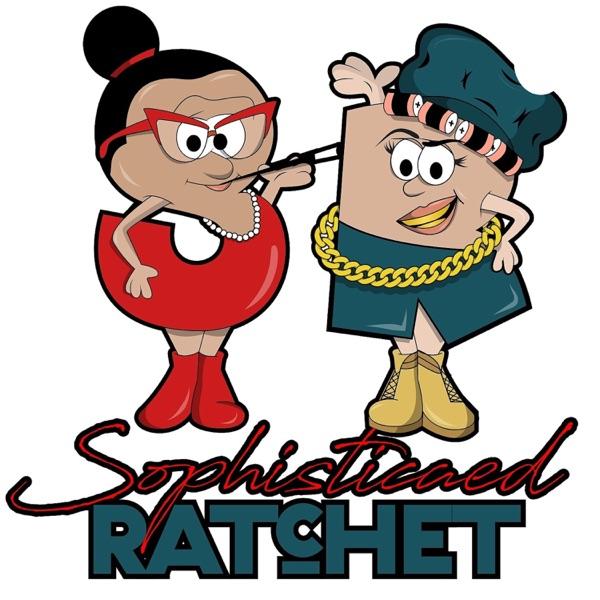SophisticatedRatchet Podcast