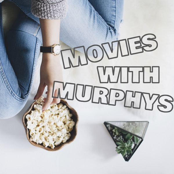 Movies with Murphys
