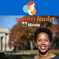 WifeMotherLeader Minute podcast