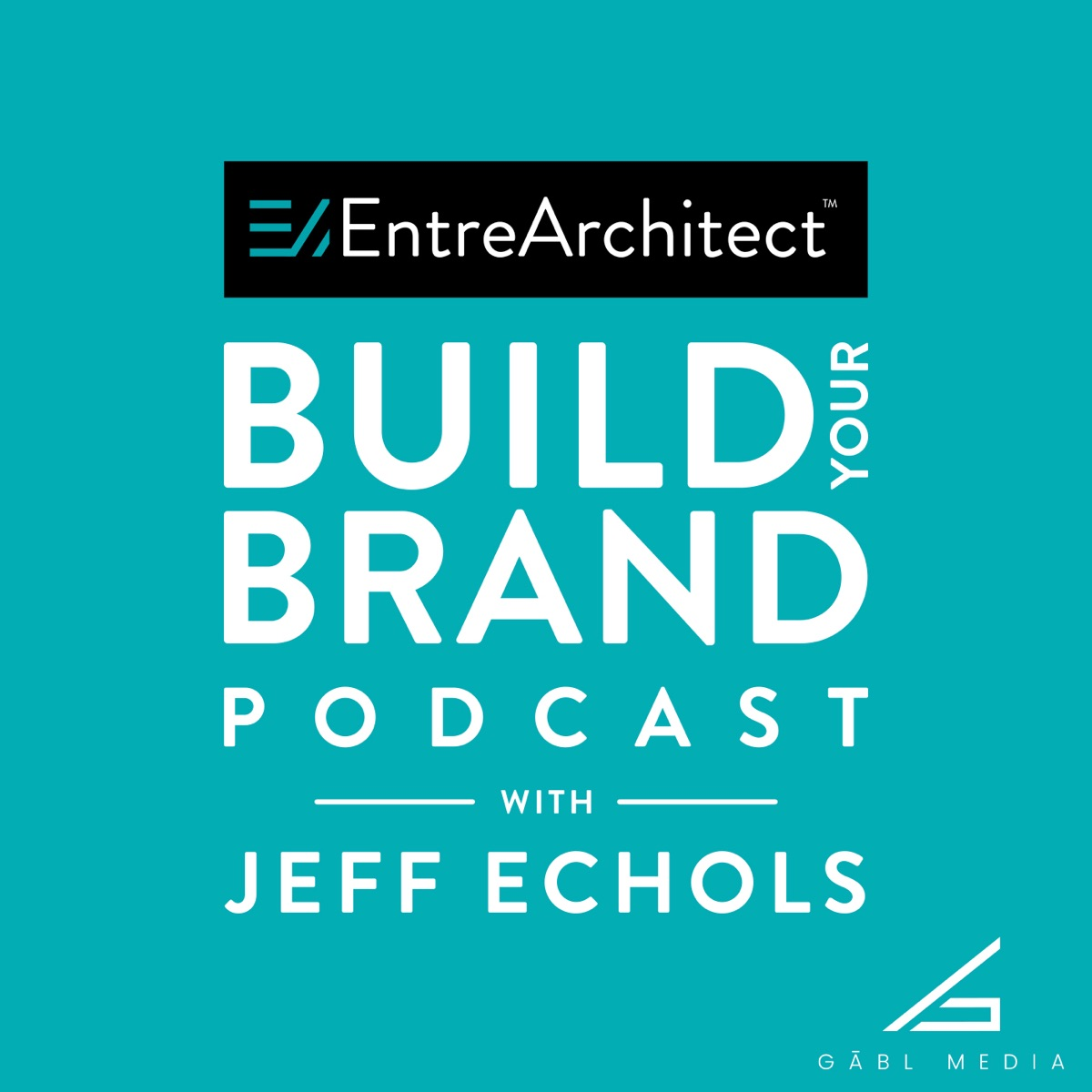 Build Your Brand Podcast with Jeff Echols