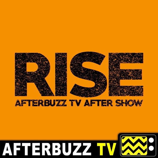 Rise Reviews and After Show - AfterBuzz TV