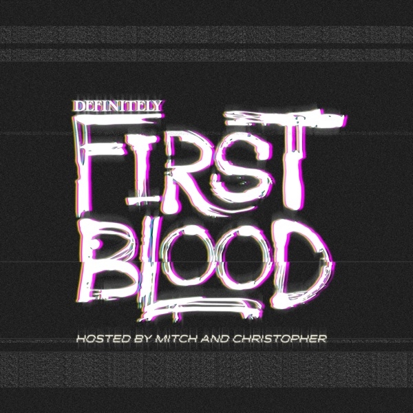 Definitely First Blood