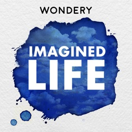 Imagined Life on Apple Podcasts