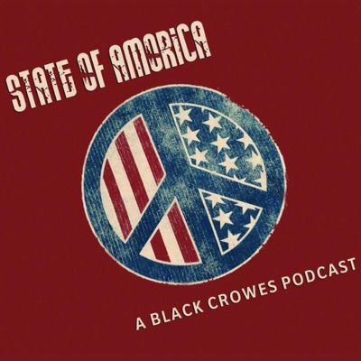 State of Amorica: A Black Crowes Podcast:State of Amorica: A Black Crowes Podcast