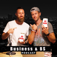 Business and BS Podcast podcast