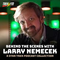 Star Trek: Behind the Scenes with Larry Nemecek podcast