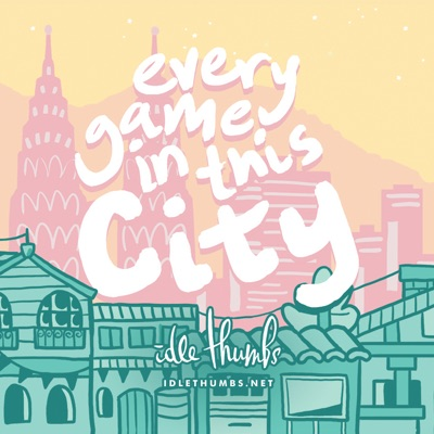 Every Game in This City:Idle Thumbs
