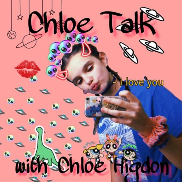 Chloe Talk with Chloe Higdon
