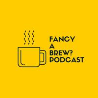 Fancy A Brew podcast
