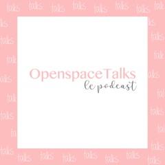 OpenspaceTalks Le Podcast