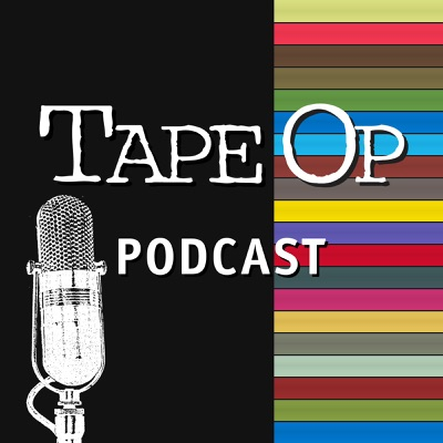 Tape Op Podcast:Tape Op Podcast