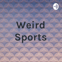 Weird Sports podcast