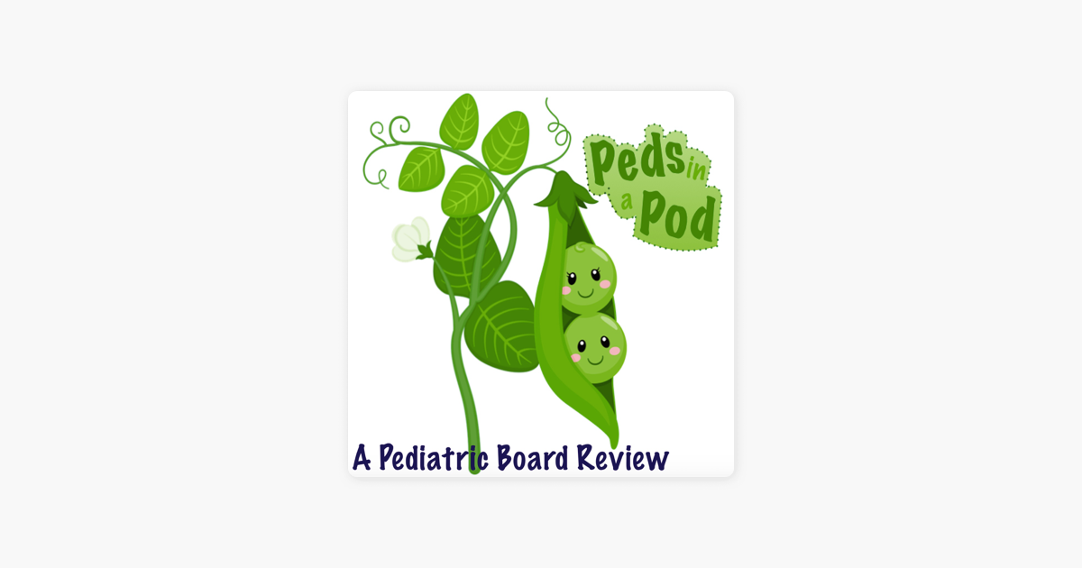 Peds in a Pod: A Pediatric Board Review on Apple Podcasts