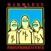 Harmless Phosphorescence artwork