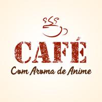 Café com Aroma de Anime   Podcast podcast