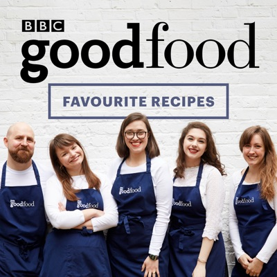 The BBC Good Food Podcast Favourite Recipes:Immediate Media