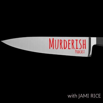 MURDERISH:Jami Rice
