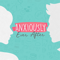 Anxiously Ever After podcast