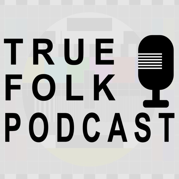 True Folk Podcast