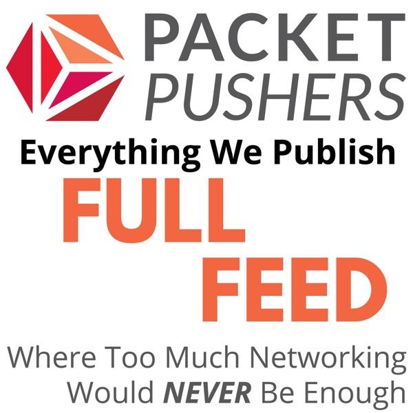 Packet Pushers - Full Podcast Feed | Podbay