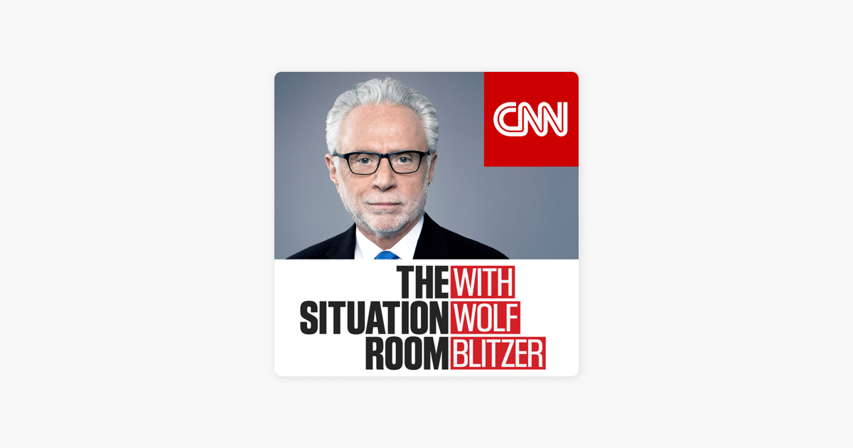The Situation Room with Wolf Blitzer on Apple Podcasts