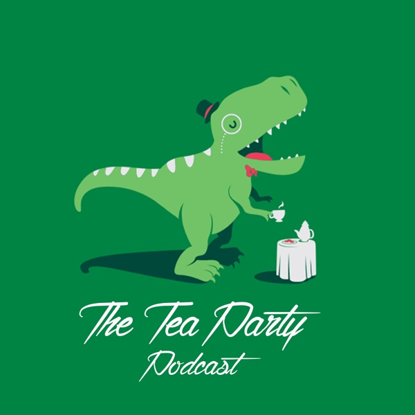 The Tea Party Podcast
