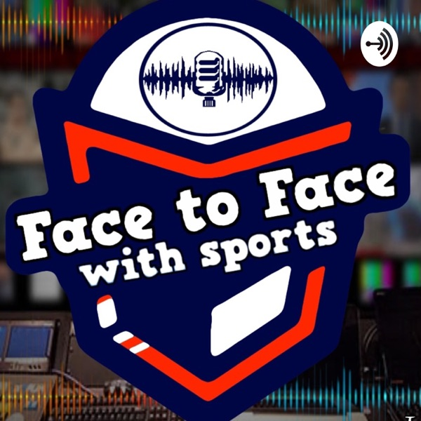 Face to Face With Sports Podcast