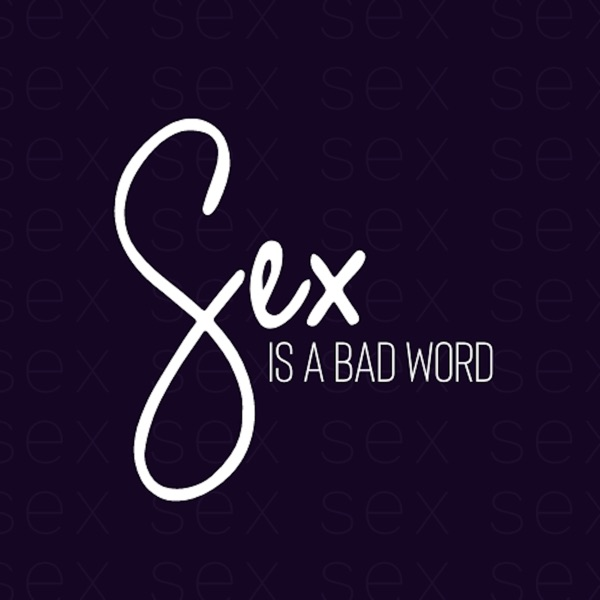 Sex Is A Bad Word